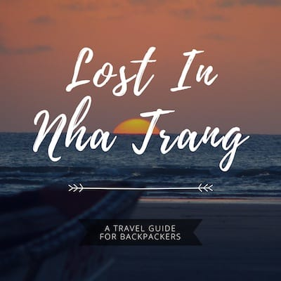 What To Do In Nha Trang Vietnam | The Ultimate Backpackers Party Guide