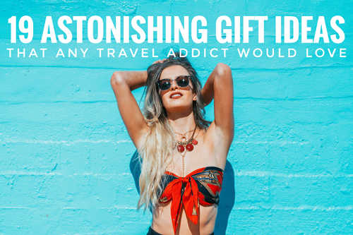 gift ideas that any travel addict would love thumbnail