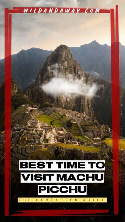 best time to visit machu picchu pinterest